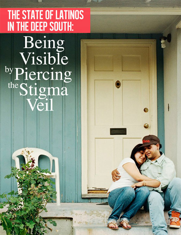 The State of Latinos in the Deep South: Being Visible by Piercing the Stigma Veil