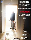 Shapping the New Response: HIV/AIDS and Latinos in the Deep South